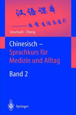 Chinesisch Sprachkurs Fur Medizin Und Alltag: Band 2: Einfuhrung in Den Sprachaufbau (Hardback)