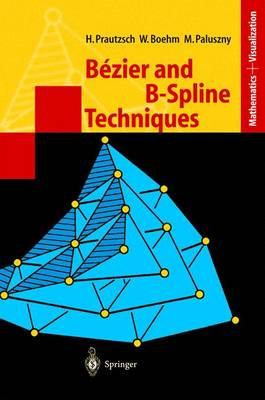 Bezier and B-Spline Techniques - Mathematics and Visualization (Hardback)