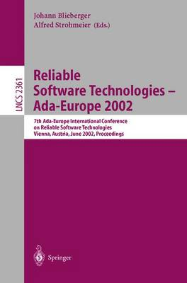 Reliable Software Technologies - Ada-Europe 2002: 7th Ada-Europe International Conference on Reliable Software Technologies, Vienna, Austria, June 17-21, 2002, Proceedings - Lecture Notes in Computer Science 2361 (Paperback)