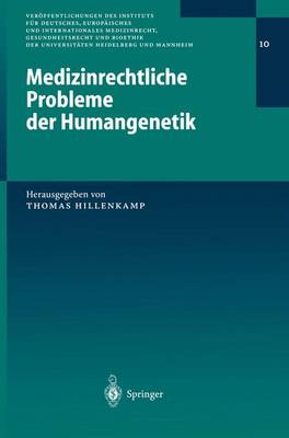 Medizinrechtliche Probleme Der Humangenetik - Veroffentlichungen Des Instituts Fur Deutsches, Europaisches Und Internationales Gesundheitsrech... 10 (Paperback)