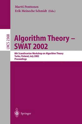 Algorithm Theory - SWAT 2002: 8th Scandinavian Workshop on Algorithm Theory, Turku, Finland, July 3-5, 2002 Proceedings - Lecture Notes in Computer Science 2368 (Paperback)
