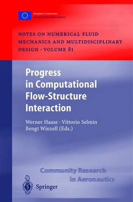 Progress in Computational Flow-Structure Interaction: Results of the Project UNSI, supported by the European Union 1998 - 2000 - Notes on Numerical Fluid Mechanics and Multidisciplinary Design 81 (Hardback)