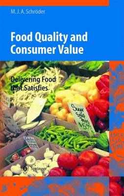 Food Quality and Consumer Value: Delivering Food that Satisfies (Hardback)