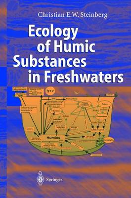 Ecology of Humic Substances in Freshwaters: Determinants from Geochemistry to Ecological Niches (Hardback)