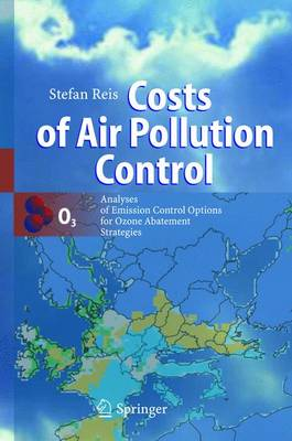 Costs of Air Pollution Control: Analyses of Emission Control Options for Ozone Abatement Strategies (Hardback)