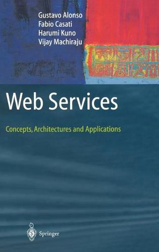 Web Services: Concepts, Architectures and Applications - Data-Centric Systems and Applications (Hardback)