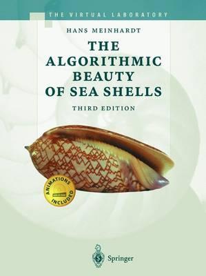 The Algorithmic Beauty of Sea Shells - The Virtual Laboratory (Hardback)
