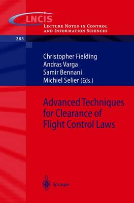 Advanced Techniques for Clearance of Flight Control Laws - Lecture Notes in Control and Information Sciences 283 (Paperback)