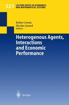 Heterogenous Agents, Interactions and Economic Performance - Lecture Notes in Economics and Mathematical Systems 521 (Paperback)
