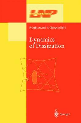 Dynamics of Dissipation - Lecture Notes in Physics 597 (Hardback)