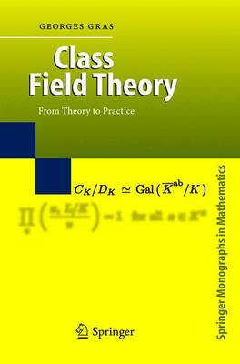 Class Field Theory: From Theory to Practice - Springer Monographs in Mathematics (Hardback)