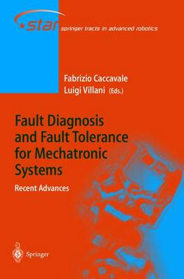 Fault Diagnosis and Fault Tolerance for Mechatronic Systems: Recent Advances - Springer Tracts in Advanced Robotics 1 (Hardback)