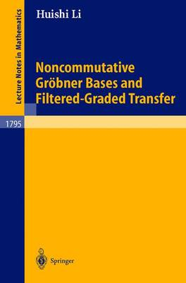 Noncommutative Groebner Bases and Filtered-Graded Transfer - Lecture Notes in Mathematics 1795 (Paperback)