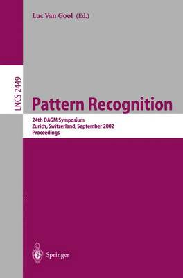 Pattern Recognition: 24th DAGM Symposium, Zurich, Switzerland, September 16-18, 2002, Proceedings - Lecture Notes in Computer Science 2449 (Paperback)