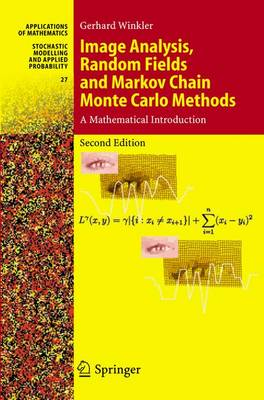 Image Analysis, Random Fields and Markov Chain Monte Carlo Methods: A Mathematical Introduction - Stochastic Modelling and Applied Probability 27