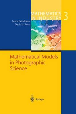 Mathematical Models in Photographic Science - Mathematics in Industry 3 (Hardback)