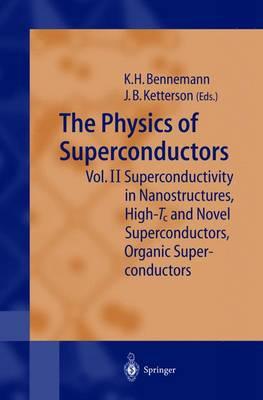 The Physics of Superconductors: Vol II: Superconductivity in Nanostructures, High-Tc and Novel Superconductors, Organic Superconductors (Hardback)