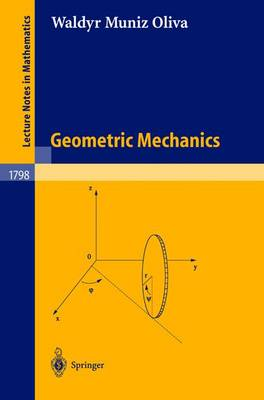 Geometric Mechanics - Lecture Notes in Mathematics 1798 (Paperback)