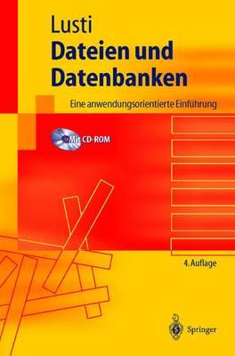 Dateien Und Datenbanken: Eine Anwendungsorientierte Einf hrung - Springer-Lehrbuch (Hardback)