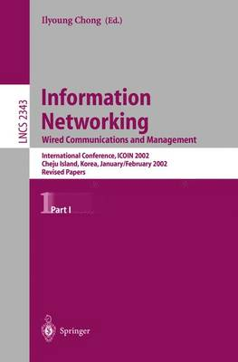 Information Networking: Wired Communications and Management: Wired Communications and Management - Lecture Notes in Computer Science 2343 (Paperback)