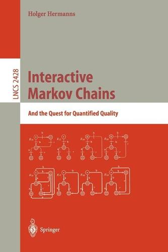 Interactive Markov Chains: The Quest for Quantified Quality - Lecture Notes in Computer Science 2428 (Paperback)