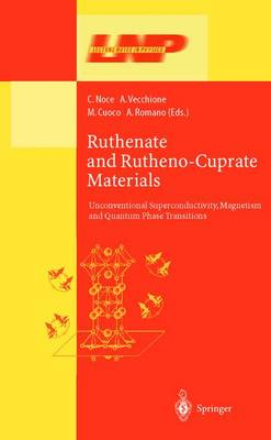 Ruthenate and Rutheno-Cuprate Materials: Unconventional Superconductivity, Magnetism and Quantum Phase Transitions - Lecture Notes in Physics 603 (Hardback)