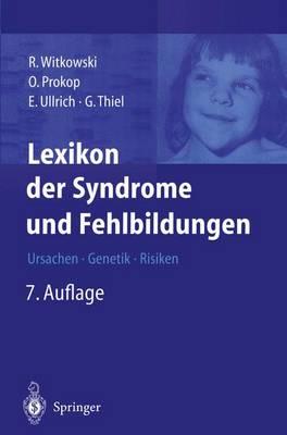 Lexikon Der Syndrome Und Fehlbildungen: Ursachen, Genetik Und Risiken (Hardback)