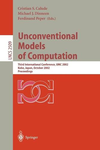 Unconventional Models of Computation: Third International Conference, UMC 2002, Kobe, Japan, October 15-19, 2002, Proceedings - Lecture Notes in Computer Science 2509 (Paperback)
