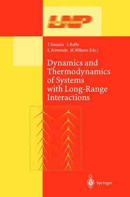 Dynamics and Thermodynamics of Systems with Long Range Interactions - Lecture Notes in Physics 602 (Hardback)