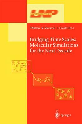 Bridging the Time Scales: Molecular Simulations for the Next Decade - Lecture Notes in Physics 605 (Hardback)