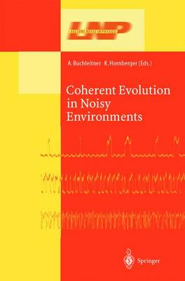 Coherent Evolution in Noisy Environments - Lecture Notes in Physics 611 (Hardback)