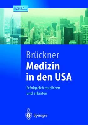 Medizin in Den USA: Erfolgreich Studieren Und Arbeiten - Springer-Lehrbuch (Paperback)