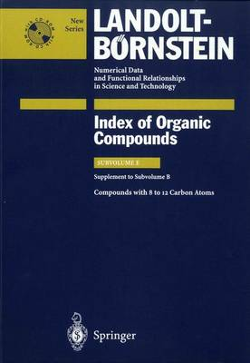 Compounds with 8 to 12 Carbon Atoms (Supplement to Subvolume B) - Indexes 3E