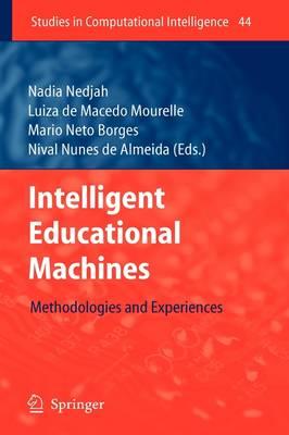 Intelligent Educational Machines: Methodologies and Experiences - Studies in Computational Intelligence 44 (Hardback)