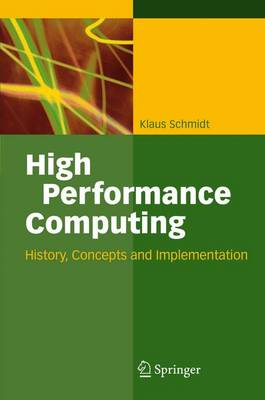 High Performance Computing: History, Concepts, and Implementation (Hardback)