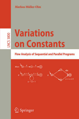 Variations on Constants: Flow Analysis of Sequential and Parallel Programs - Programming and Software Engineering 3800 (Paperback)