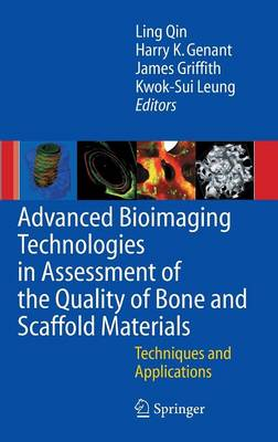 Advanced Bioimaging Technologies in Assessment of the Quality of Bone and Scaffold Materials: Techniques and Applications (Hardback)