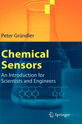 Chemical Sensors: An Introduction for Scientists and Engineers (Hardback)