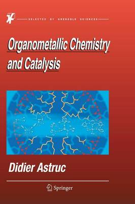 Organometallic Chemistry and Catalysis (Hardback)