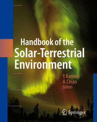 Handbook of the Solar-Terrestrial Environment (Hardback)