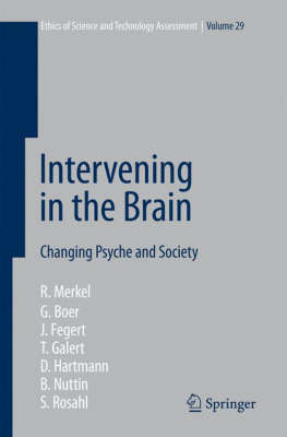 Intervening in the Brain: Changing Psyche and Society - Ethics of Science and Technology Assessment 29 (Hardback)