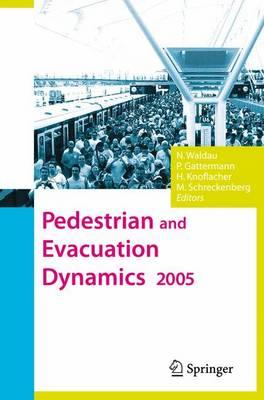 Pedestrian and Evacuation Dynamics 2005 (Hardback)