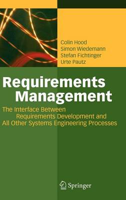 Requirements Management: The Interface Between Requirements Development and All Other Systems Engineering Processes (Hardback)