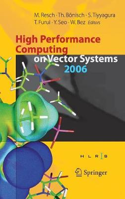 High Performance Computing on Vector Systems 2006: Proceedings of the High Performance Computing Center Stuttgart, March 2006 (Hardback)