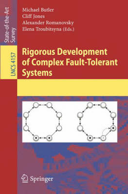 Rigorous Development of Complex Fault-Tolerant Systems - Programming and Software Engineering 4157 (Paperback)