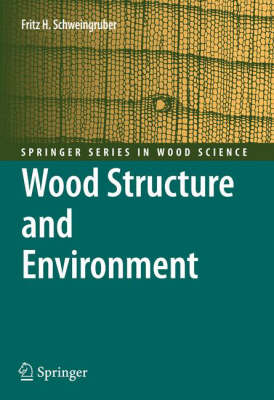 Wood Structure and Environment - Springer Series in Wood Science (Hardback)