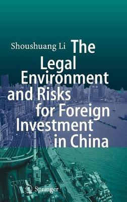 The Legal Environment and Risks for Foreign Investment in China (Hardback)