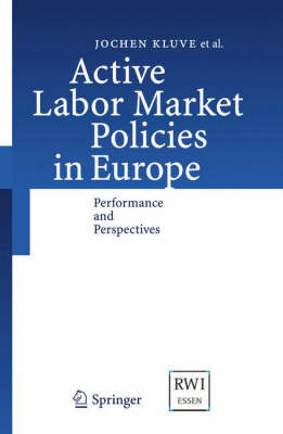 Active Labor Market Policies in Europe: Performance and Perspectives (Hardback)