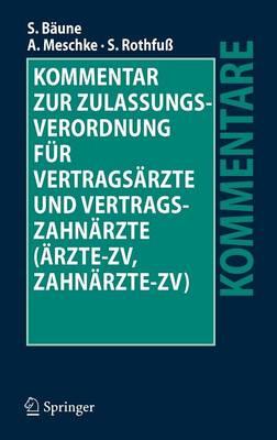 Kommentar Zur Zulassungsverordnung Fur Vertragsarzte Und Vertragszahnarzte (Arzte-Zv, Zahnarzte-Zv) (Hardback)