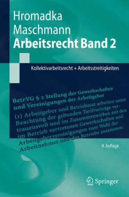 Arbeitsrecht Band 2: Kollektivarbeitsrecht + Arbeitsstreitigkeiten (Paperback)